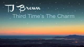 TJ Brown - Third Time