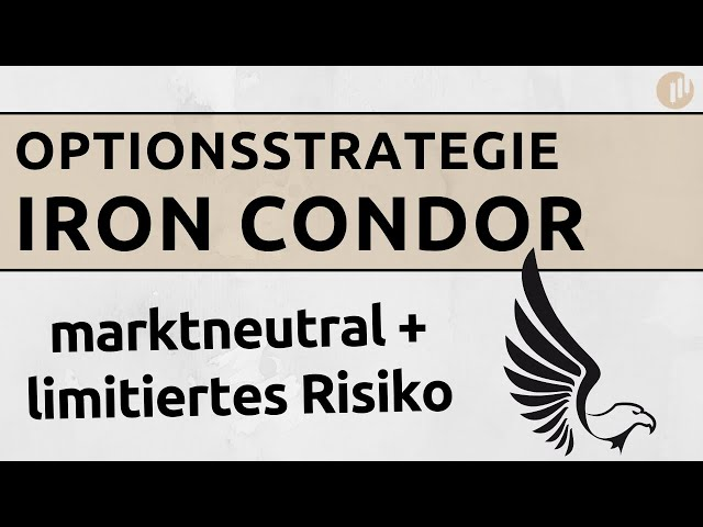 Marktneutrale Optionsstrategie mit begrenztem Risiko - Der Iron Condor