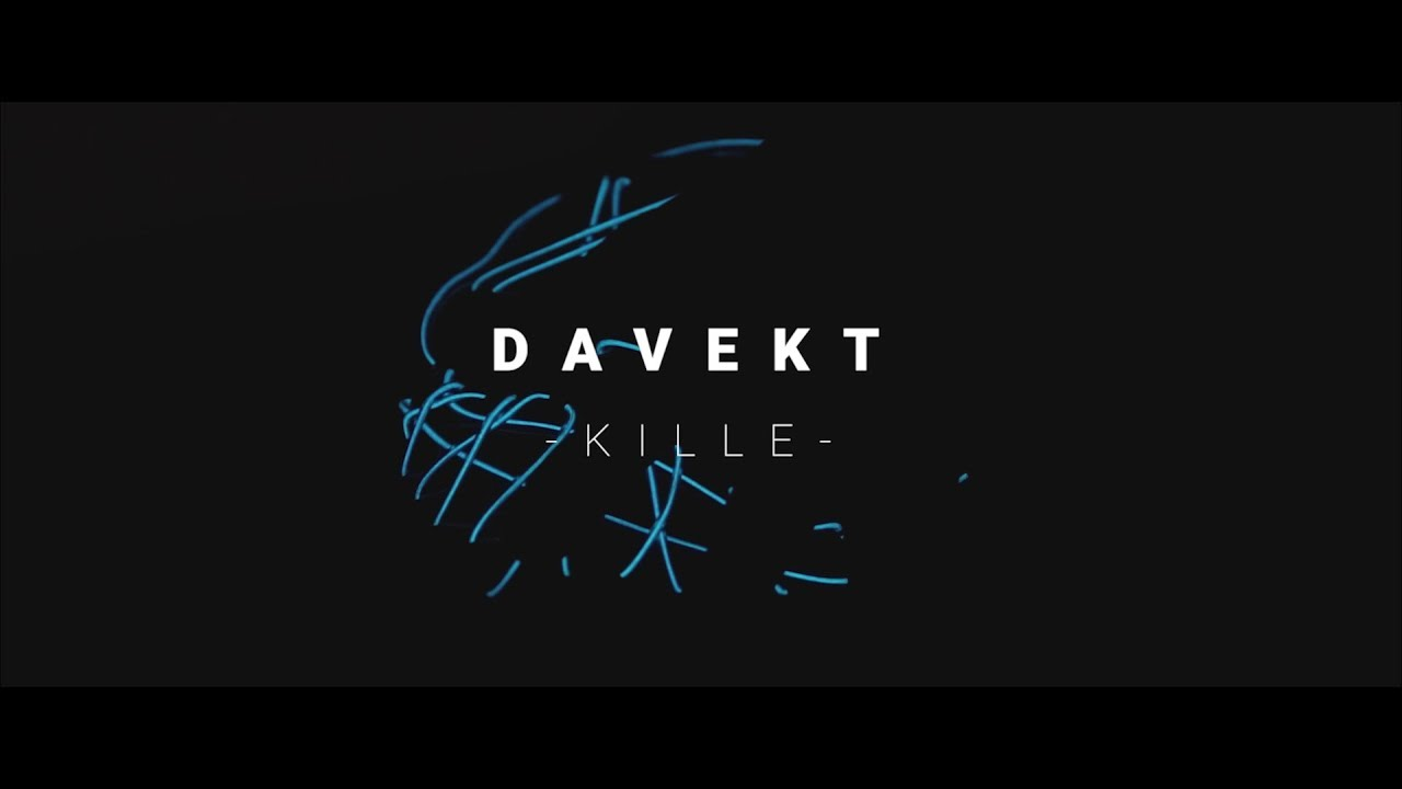 Davekt - Kille! ( Offizielles Video)