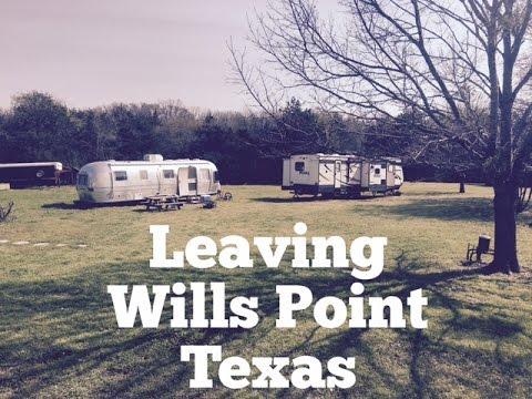 RV Living:  Leaving Wills Point TX!