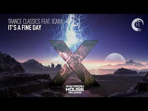 Trance Classics feat. Icara - It's a Fine Day (Amsterdam House) Extended