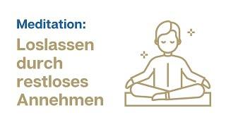 Geführte Meditation: Emotionen loslassen durch restloses Annehmen
