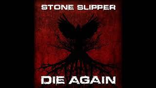 Stone Slipper Die Again