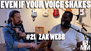 Even If Your Voice Shakes #21 I Zak Webb I w/ Matthew Marcus McDaniel