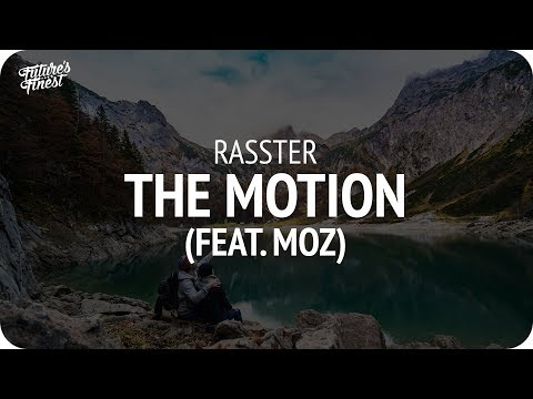 Rasster - The Motion (feat. Moz)