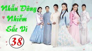 Phim Bộ Hay 2020 | NHẪN ĐÔNG NHIỄM SẮC VI - Tập 38 | Phim Trung Quốc Mới Nhất 2020