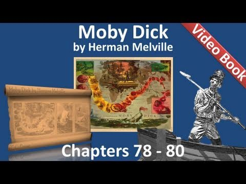 Chapter 078-080 - Moby Dick by Herman Melville