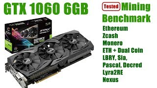 TESTED: Asus ROG GTX 1060 6GB Mining Benchmark (Eth,Zec,Xmr,Dcr,Lbry,SC,Pas,NXS,Vtc)