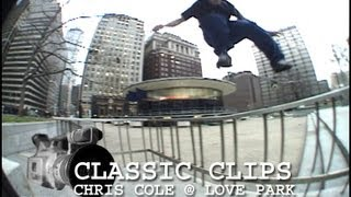 Chris Cole Skateboarding CLassic Clips #83 Love Park