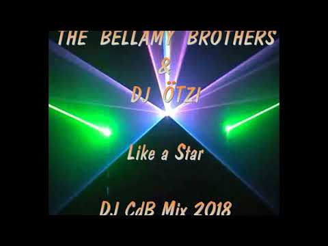 The Bellamy Brothers & DJ Ötzi - Like a Star (DJ CdB Mix 2018)