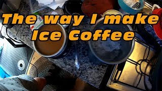 This is the way I make iced coffee - real good