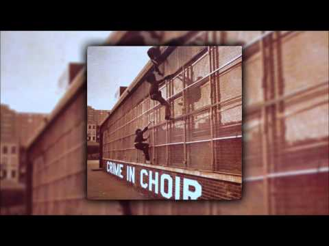 Crime in Choir - Crime in Choir (Full Album)