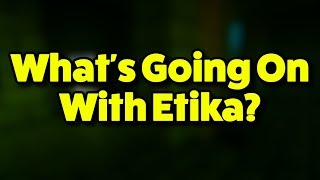What's Going On With Etika...?