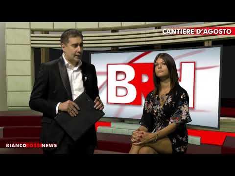 BIancoRossiNews nona puntata – CANTIERE D'AGOSTO