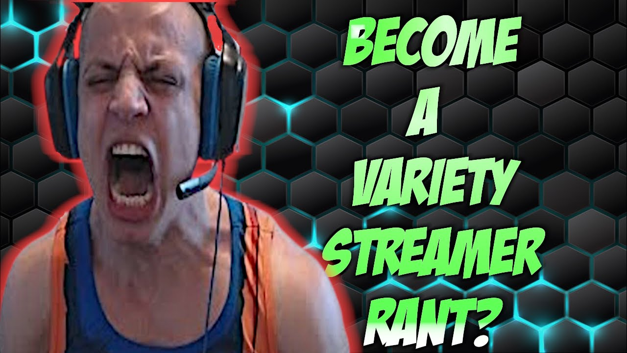 Is Variety Streamers are Hurting Themselves Rant