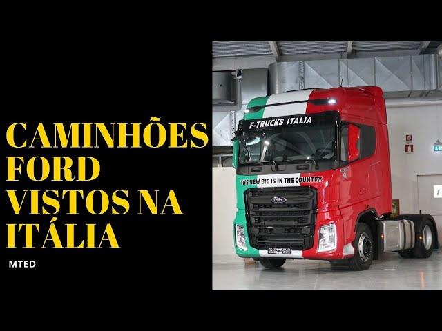 Viram caminhões Ford Otosan na Itália - MTED