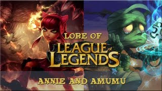 Lore of League of Legends - Lore of League of Legends - [Part 9] - Annie and Amumu
