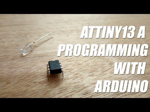 How To Program ATtiny13A With Arduino