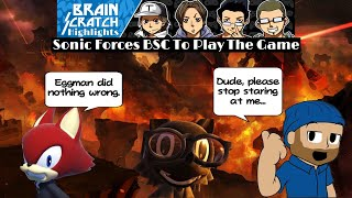BrainScratch Highlights - Sonic Forces BSC To Play The Game