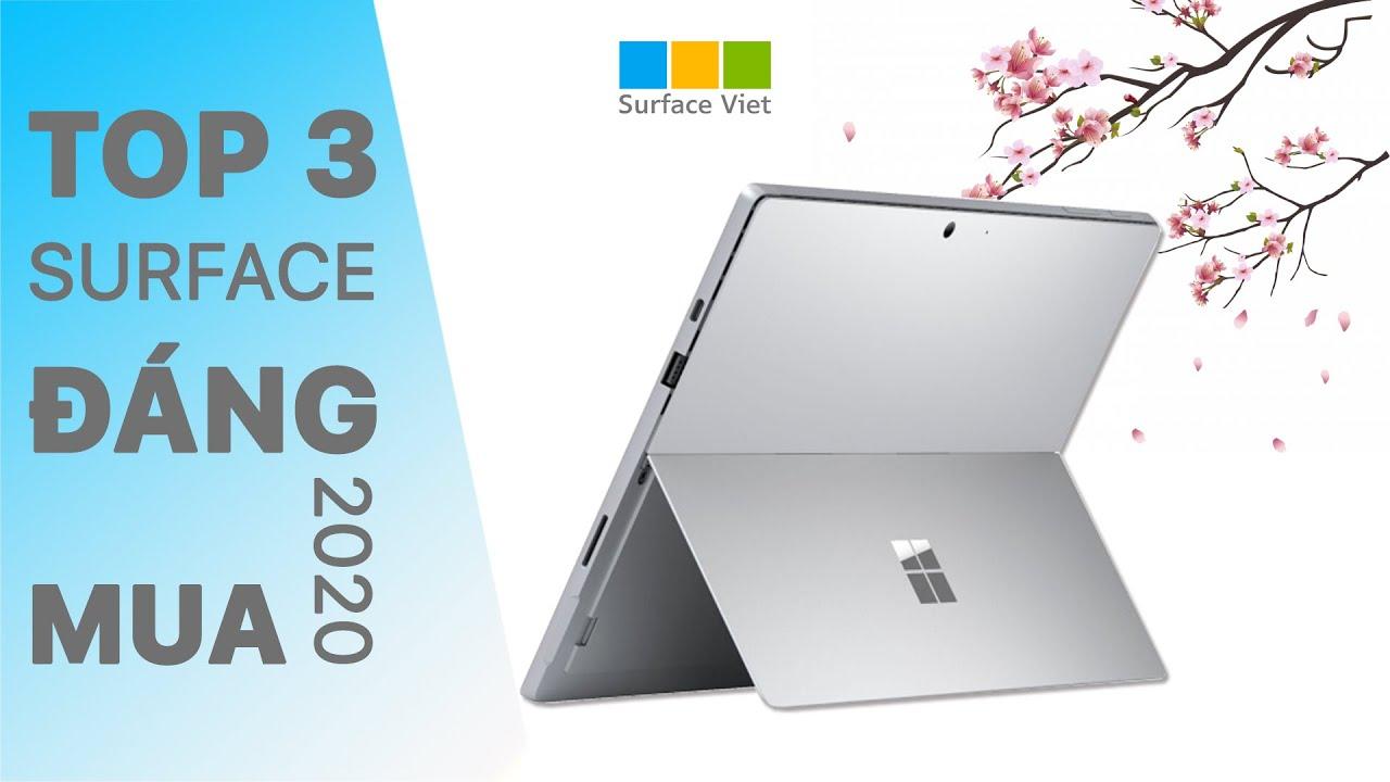 Top 3 chiếc Surface đáng mua nhất đầu năm 2020