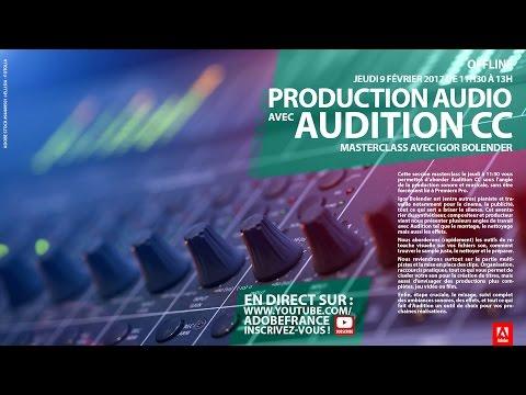 Tutoriel Masterclass Audition CC : Production Audio Par Igor Bolender  Adobe France