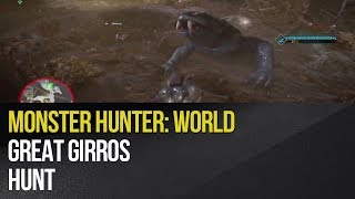 Monster Hunter: World - Great Girros Hunt
