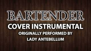 Bartender (Cover Instrumental) [In the Style of Lady Antebellum]