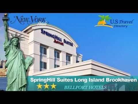 SpringHill Suites Long Island Brookhaven - Bellport Hotels, New York