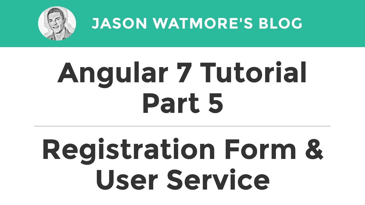 Angular 7 Tutorial Part 5 - Registration Form & User Service