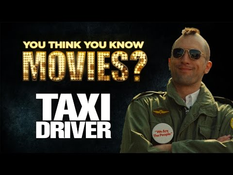 Taxi Driver - You Think You Know Movies?