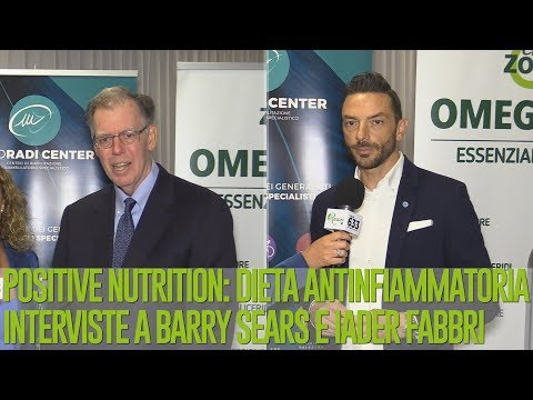 Positive Nutrition: DIETA ANTINFIAMMATORIA | Interviste a Barry Sears e Iader Fabbri