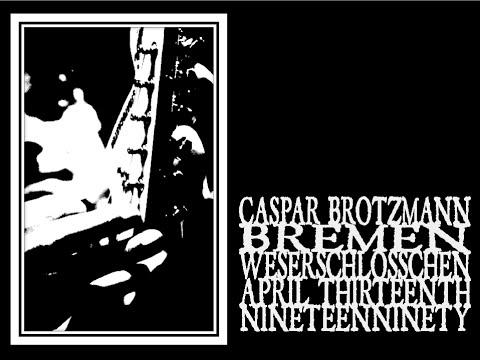 Caspar Brötzmann - Bremen 1990