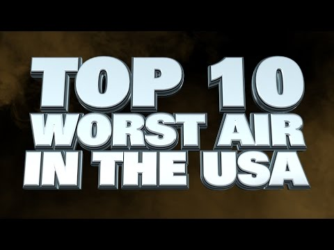 10 cities with the Worst Air Quality in America 2014