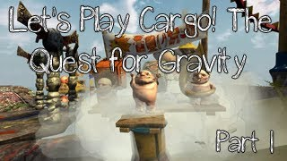 Let's Play Cargo! The Quest for Gravity Part 1