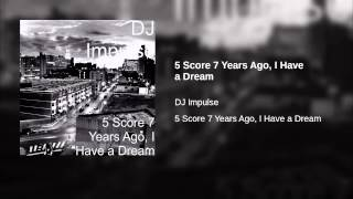 5 Score 7 Years Ago, I Have a Dream