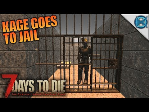 Kage Goes to Jail | 7 Days to Die | Let's Play Gameplay Alpha 16 | S16E35