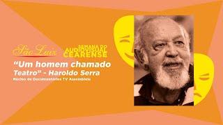 Haroldo Serra - Um Homem Chamado Teatro [Semana do Audiovisual Cearense]
