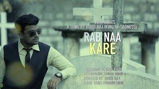 RAB NA KARE | Soul Version | Rohit Raj | Ft. Azhar Khan & Sonam Yadav | King Of Sadness
