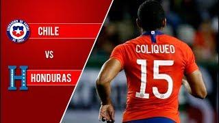 Chile 4 - 1 Honduras | Amistoso 2018