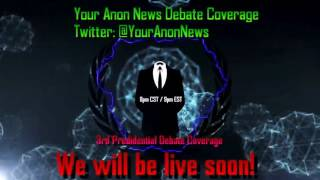 YourAnonNews Final Presidential Debate Commentary