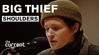 Big Thief - Shoulders (Live at The Current)