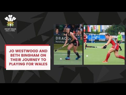 Jo Westwood & Beth Bingham On Their Journey To Playing Hockey For Wales