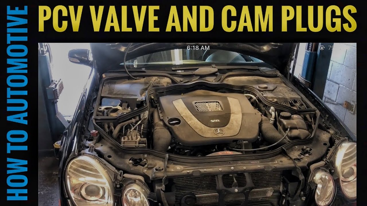 How to Replace the PCV Valve and Cam Plugs on a Mercedes with 3 5L V6  Engine (Common Oil Leak)