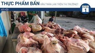 Thực phẩm bẩn vẫn tràn lan trên thị trường? | VTC1
