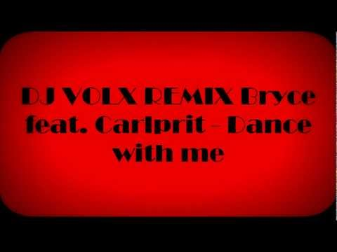 DJ VOLX REMIX Bryce feat. Carlprit - Dance with me