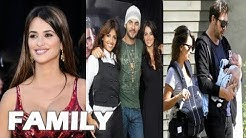 Penélope Cruz Family Pictures || Father, Mother, Sister, Brother, Spouse, Son, Daughter !!!
