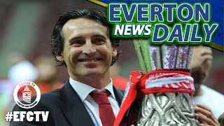 Emery Interested In Everton Job? | Everton News Daily
