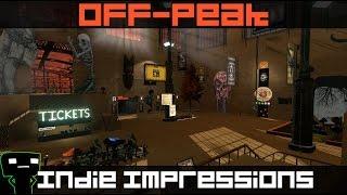 Indie Impressions - Off-Peak