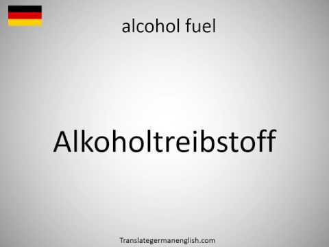 How to say alcohol fuel in German?
