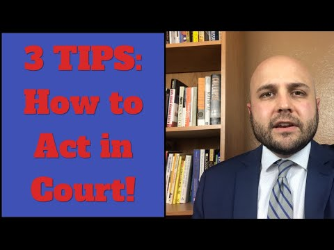 How to Act in a Courtroom: 3 Tips!